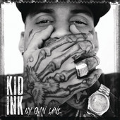 Kid Ink My Own Lane